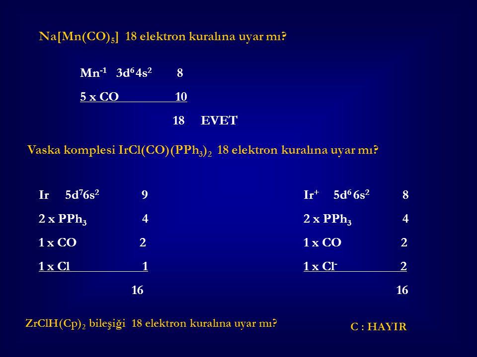 Na[Mn(CO)5] 18 elektron kuralına uyar mı